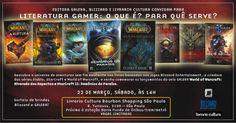 Evento literatura Gamer é amanhã sábado às 14:00 hs Livraria Cultura - Bourbon Shopping Rua Turiassú, 2100 - São Paulo / SP Starcraft, World Of Warcraft, Bourbon Shopping, Galera Record, Cultura Nerd, Html, Editorial, Sao Paulo, Books