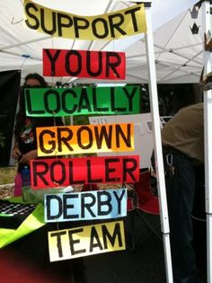support your locally grown roller derby team ... we need to have a booth at the Farmer's Market one day!