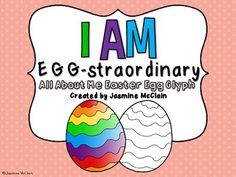 I Am Egg-straordinary is an All About Me glyph that is perfect as an Easter activity in your classroom. Being by letting your students fill out the worksheet. Then, print the black and white egg and the glyph key. Guide your students as they complete their eggs using the key.