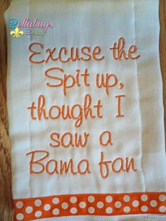 Excuse the Spit up - University of Tennessee - or your favorite team Monogrammed Baby Burp Cloth on Etsy, $13.99