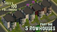 100 Followers Gift Part One! My 5 Rowhouses are...