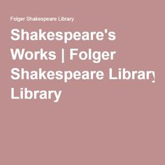This source is an article from the website Folger Shakespeare Library. It is about Shakepeare´s works and plays. It is reliable because it is from the Folger Shakespeare Library.