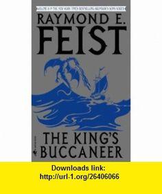 The Kings Buccaneer (9780553563733) Raymond E. Feist , ISBN-10: 0553563734  , ISBN-13: 978-0553563733 ,  , tutorials , pdf , ebook , torrent , downloads , rapidshare , filesonic , hotfile , megaupload , fileserve