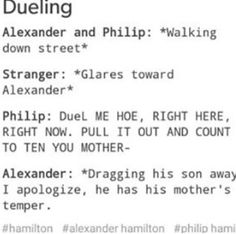 I'm pretty sure that A Ham would do this, unless the random person said something about Philip or himself as they were leaving. Then a full on duel would happen, and all you'd see is Philip acting like he's watching WWE.