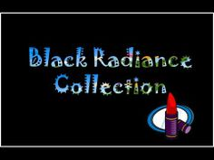 Black Radiance Collection|Requested