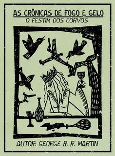 As Crônicas de Gelo em Fogo em Cordel - O Festim dos Corvos by http://t-funster.tumblr.com/ #asoiaf #got #agot #gdt #xilogravura #cordel #affc