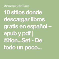 10 sitios donde descargar libros gratis en español – epub y pdf   @lfon...Set - De todo un poco...