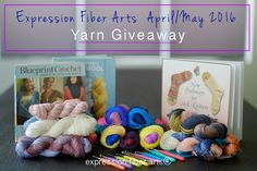 Expression Fiber Arts HUGE Luxury Yarn Giveaway! Enter now! Ends May 15th, 2016.