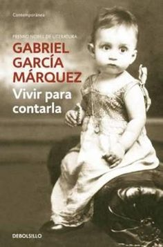 'Vivir para contarla' de Gabriel García Marquez. En este apasionante relato, el premio Nobel colombiano ofrece la memoria de sus años de infancia y juventud, aquellos en los que se fundaría el imaginario que, con el tiempo, daría lugar a algunos de los relatos y novelas fundamentales en la literatura en la lengua española del siglo XX. #Libros #Literatura