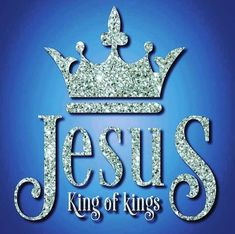 King Of Kings, Praise God, Christians, God
