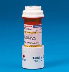 *Talking Rx Pill Bottle:  A medicine organizer that allows individuals with visual impairments, cognition issues, or low hearing impairments to have their daily medicine already planned out for them. The device reduces medication misuse, and the device is very simple, easy to use, and tells you exactly how many pills to take, when, and what for. The recording unit/stand will fit the most popular medication container sizes.