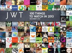 I'll share a little gem with you. Every year I look forward to the JWT 100 things to watch for in the year to come.