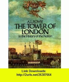 The Tower of London in the History of England (9780399110405) A. L. Rowse , ISBN-10: 0399110402  , ISBN-13: 978-0399110405 ,  , tutorials , pdf , ebook , torrent , downloads , rapidshare , filesonic , hotfile , megaupload , fileserve