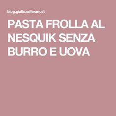 PASTA FROLLA AL NESQUIK SENZA BURRO E UOVA