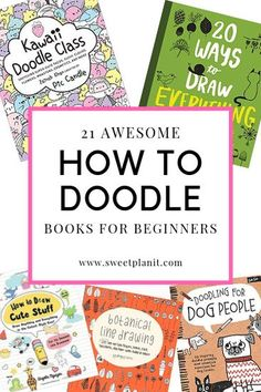 21 How to Doodle Books for Beginners: Cute Easy Doodles to Draw Even if You Aren't Artistic!