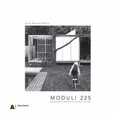 Moduli 225 : modernin arkkitehtuurin helmi / Anna-Mikaela Kaila.