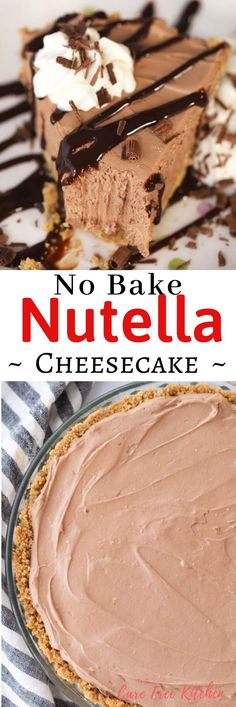 No bake Cheesecake— Chocolate Nutella Pie. This Rich and creamy, No-Bake Nutella Cheesecake is an easy Nutella recipe that everyone loves. It's light and fluffy and has rich Chocolate Nutella flavors with a crispy chewy cookie crust.  It's an easy no-bake cheesecake recipe that comes together in just a few minutes. #nutella #recipe  #recipes #chocolate #nobake #no #bake #cheesecake #pie #thebest #thecarefreekitchen