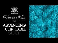 How to Knit the Ascending Tulip Cable Stitch - NewStitchaDay.com