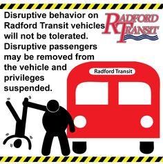 Disruptive behavior on Radford Transit vehicles will not be tolerated.