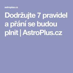 Dodržujte 7 pravidel a přání se budou plnit   AstroPlus.cz