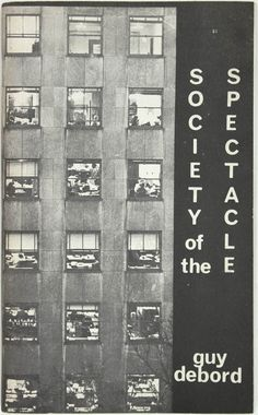 Guy Debord, The Society of the Spectacle, 1967 Situationist International, High Contrast Photos, Guy Debord, Collage Illustration, Design Strategy, Minimal Design, Philosophy, Typography, Graphic Design