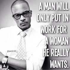 A Man will show you if he want you Tag Photo, Good Thoughts, Real Man, Relationship Tips, Relationships, True Words, Lessons Learned, Famous Quotes, Boss Lady