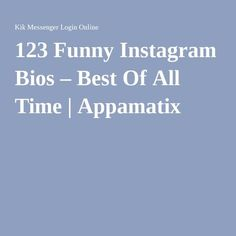 123 Funny Instagram Bios – Best Of All Time | Appamatix