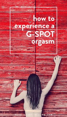 More powerful than a clitoral orgasm, a g-spot orgasm is an intense sexual experience that is physical, emotional and a full-body experience >> click to read more about sex, relationships, orgasms, intimacy, dating and love.