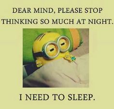 my mind can't stop thinking every night i cant get to sleep