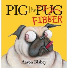 Pig the Fibber by Aaron Blabey for ages 3-7. Short listed for the West Australian Young Readers Book Award 2016