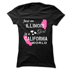 ILLINOIS girl in CALIFORNIA world - T-Shirt, Hoodie, Sweatshirt