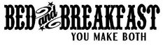 Bed and Breakfast you make both Decal by RandRCustomVinyl on Etsy