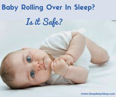 Is your baby rolling over and tummy sleeping? Is it safe? Learn here http://violetsleepbabysleep.com/baby-rolling-over-in-sleep/