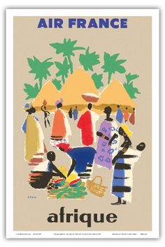 Afrique (Africa) - Air France - African Village - Vintage Airline Travel Poster by Jean Even c.1950s - Master Art Print - 12in x 18in Pacifica Island Art http://smile.amazon.com/dp/B00JBWI34S/ref=cm_sw_r_pi_dp_eeBKtb0VJRAM122F