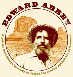 Best Edward Abbey Images  Authors Adventure Quotes Author American Patriot And One Of My Favorite Authors And Rabblerousers Wild  Wings Homestead  Edward Abbey Persuasive Essay Paper also Essay In English Literature  Online Writers Groups