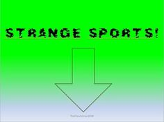 Did you know that in the UK there are some really Strange Sports? These slides present you some information about real strange sports you may not know about. There are links to youtube videos to see samples of the sports and finally a written task where the students are asked to invent a strange sport following the examples given.