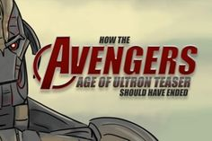 The first trailer for Avengers: Age of Ultron comes under the scrutiny of the funny folks at How It Should Have Ended.
