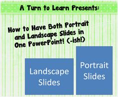 How to Have Both Portrait and Landscape Slides in One PowerPoint! (-ish!)