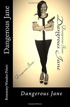 Dangerous Jane by Rosemary Wanderi Peters http://www.amazon.com/dp/1503057984/ref=cm_sw_r_pi_dp_4cPfxb0AMW0QM
