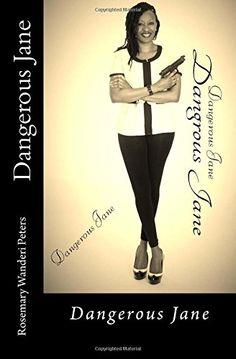 Dangerous Jane by Rosemary Wanderi Peters http://www.amazon.com/dp/1503057984/ref=cm_sw_r_pi_dp_4cPfxb0AMW0QM