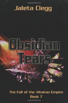 Obsidian Tears (The Fall of the Altairan Empire) (Volume 7)