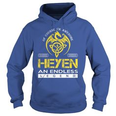 Of Course I'm Awesome HEYEN An Endless Legend Name Shirts #gift #ideas #Popular #Everything #Videos #Shop #Animals #pets #Architecture #Art #Cars #motorcycles #Celebrities #DIY #crafts #Design #Education #Entertainment #Food #drink #Gardening #Geek #Hair #beauty #Health #fitness #History #Holidays #events #Home decor #Humor #Illustrations #posters #Kids #parenting #Men #Outdoors #Photography #Products #Quotes #Science #nature #Sports #Tattoos #Technology #Travel #Weddings #Women