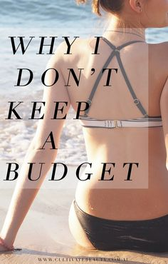 Stress, Money, and Why I Don't Keep A Budget - Cultivate Beauty