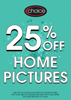 Save OFF Home Pictures @ Choice until March 2015