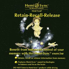 Learn an easy method to improve your mental capabilities with this Hemi-Sync exercise. The more you practice the simple encoding cues featured in Retain-Recall-Release, the more...