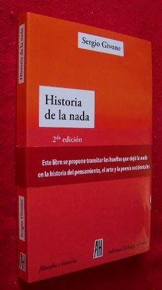 Historia de la nada / Sergio Givone ; traducción de Alejo González y Demian Orosz - Buenos Aires : Adriana Hidalgo, imp. 2009