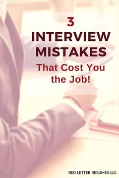 3 Interview Mistakes That Cost You the Job! @redletterresume