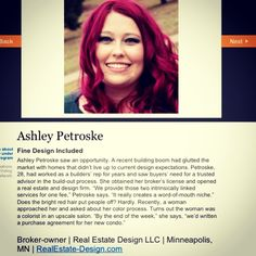 """Ashley Petroske, Minneapolis, MN Owner / Broker at Real Estate Design National Recipient of Realtor Magazine's annual 30 Under 30 award 2013.  Realestate-design.com for more information on RED 's integrated interior design services. Also check out our Pinterest board """"By Real Estate Design"""" for photos designed by Ashley."""