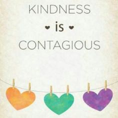kindness is contageous