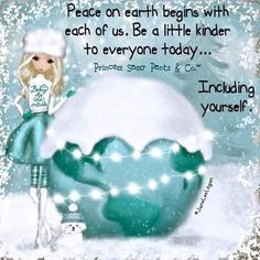 Peace on Earth begins with each one of us. Be a little kinder to everyone today. Including yourself. ~ Princess Sassy Pants & Co Sassy Quotes, Cute Quotes, Great Quotes, Inspirational Quotes, Uplifting Quotes, Motivational Quotes, Happy Thoughts, Positive Thoughts, Positive Quotes